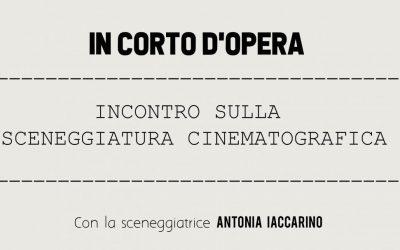 """""""In corto d'opera"""": ciclo di incontri su sceneggiatura, regia, fotografia e montaggio"""